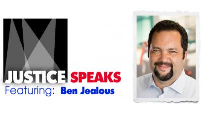 Justice Speaks - Featuring Ben Jealous