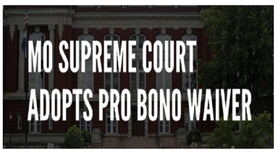 Missouri Supreme Court Chief Justice Announces Pro Bono Waiver