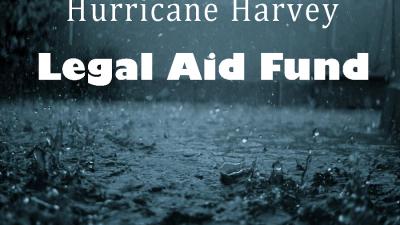 Hurricane Harvey Texas Legal Aid Fund